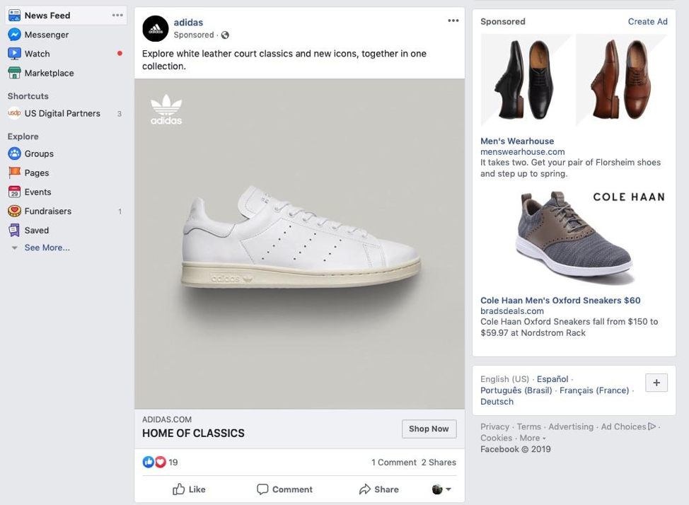 You shopped for shoes and now you're seeing ads for Adidas, Cole Haan, and more on Facebook, as you see here. Classic remarketing.